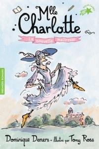 Dominique Demers - Une Aventure de Mlle Charlotte Tome 1 : La nouvelle maîtresse.