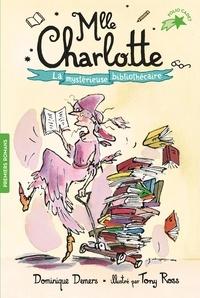 Dominique Demers - Une Aventure de Mlle Charlotte Tome 2 : La mystérieuse bibliothécaire.