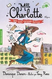 Dominique Demers - Une Aventure de Mlle Charlotte Tome 3 : Une bien curieuse factrice.