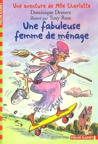 Dominique Demers - Une Aventure de Mlle Charlotte Tome 5 : Une fabuleuse femme de ménage.