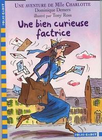 Dominique Demers - Une Aventure de Mlle Charlotte  : Une bien curieuse factrice.