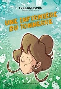 Dominique Demers - Une infirmière du tonnerre.