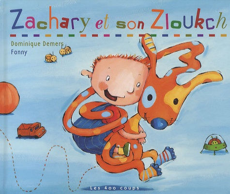 Dominique Demers et  Fanny - Zachary et son Zloukch  : Zachary et son Zloukch.