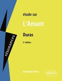Dominique Denès - Etude sur L'Amant, Marguerite Duras.