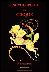 Dominique Denis - Encyclopédie du Cirque - de A à Z.