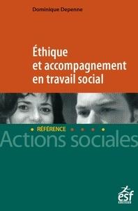 Dominique Depenne - Ethique et accompagenment en travail social.