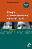 Dominique Depenne - Ethique et accompagnement en travail social.