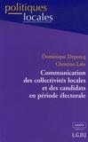 Dominique Deporcq et Christian Jacques Lalu - Communication des collectivités locales et des candidats en période électorale.
