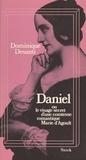 Dominique Desanti - Daniel - Ou Le visage secret d'une comtesse romantique, Marie d'Agoult.