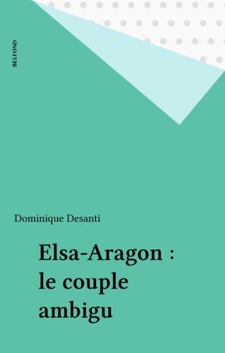 ELSA ARAGON . LE COUPLE AMBIGU