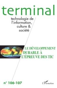 Dominique Desbois - Terminal N° 106-107 : Le développement durable à l'épreuve des TIC.