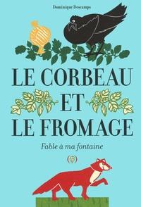 Le Corbeau Et Le Fromage Fable à Ma Fontaine Dominique Descamps