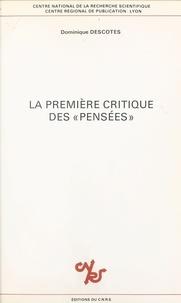 Dominique Descotes - La première critique des Pensées - Texte et commentaire du cinquième dialogue du Traité de la Délicatesse de l'Abbé de Villars, 1671.