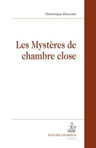 Dominique Descotes - Les mystères de chambre close.