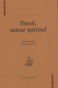 Dominique Descotes - Pascal, auteur spirituel.