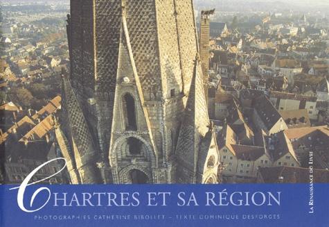Dominique Desforges et Catherine Bibollet - Chartres et sa région.