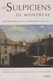 Dominique Deslandres et John Dickinson - Les Sulpiciens de Montréal - Une histoire de pouvoir et de discrétion (1657-2007).