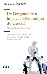 Dominique Dessors - De l'ergonomie à la psychodynamique du travail - Méthodologie de l'action.