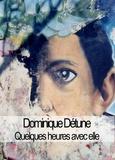 Dominique Détune - Quelques heures avec elle.