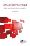 Dominique Dieng - Intelligence stratégique - Guide pour la recherche et l'innovation.