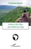 Dominique Dieterle - Lettres d'ani sara aux enfants du togo.