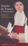 Dominique Dinet et Pierre Moracchini - Jeanne de France et l'Annonciade.