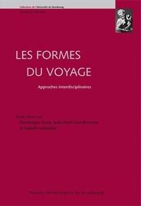 Dominique Dinet et Jean-Noël Grandhomme - Les formes du voyage - Approches interdisciplinaires.