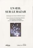 Dominique Dolmieu et Zeynep Su Kasapoglu - Un oeil sur le bazar - Anthologie des écritures théâtrales turques.