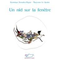 Dominique Donadieu-Rigaut et Maryvonne Le Quellec - Un nid sur la fenêtre.