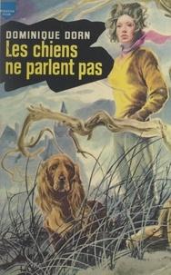 Dominique Dorn et Frédéric Ditis - Les chiens ne parlent pas.