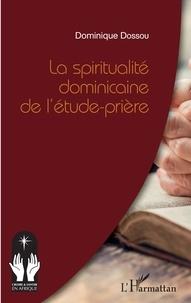 Dominique Dossou - La spiritualité dominicaine de l'étude-prière.