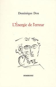 Dominique Dou - L'Energie de l'erreur.