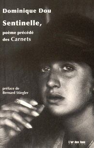 Dominique Dou - Sentinelle - Précédé des Carnets.