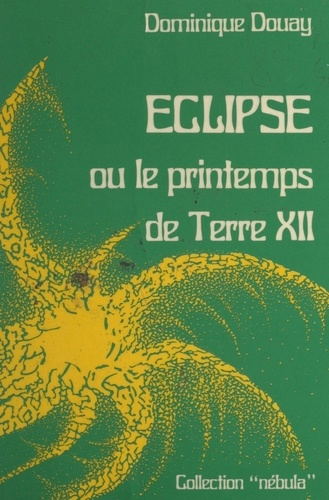 Éclipse. Ou Le printemps de Terre XII