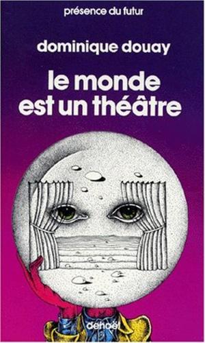 Le Monde Est Un Théâtre