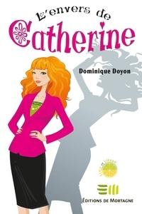 Dominique Doyon - L'envers de Catherine.