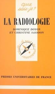 Dominique Doyon et Christine Sassoon - La radiologie.