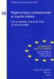 Dominique Dreyer et Bernard Dubey - Règlementation professionnelle et marché intérieur - Une loi fédérale, Cheval de Troie du droit européen.