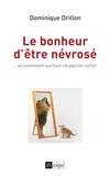 Dominique Drillon - Le bonheur d'être névrosé.