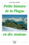 Dominique Droin - Petite histoire de La Plagne en dix stations.