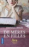 Dominique Drouin - De mères en filles Tome 4 : Ava.
