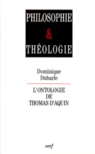 Dominique Dubarle - L'ontologie de Thomas d'Aquin.
