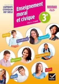 Dominique Dubois et Caroline Barideau - Enseignement moral et civique 3e Cycle 4 L'apprenti citoyen du XXIe siècle.