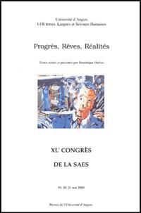 Dominique Dubois et  Collectif - Progrès, Rêves, Réalités - XLe Congrès de la SAES, 19, 20, 21 mai 2000.