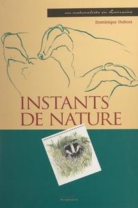Dominique Dubost - Instants de nature - Un naturaliste en Lorraine.