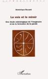 Dominique Ducard - La voix et le miroir - Une étude sémiologique de l'imaginaire et de la formation de la parole.