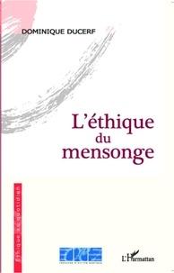 Dominique Ducerf - L'éthique du mensonge.