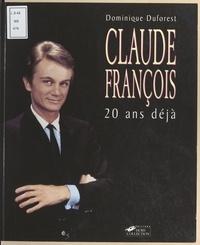 Dominique Duforest et  Collectif - Claude François - 20 ans déjà.