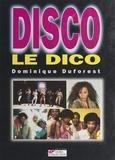 Dominique Duforest et  Collectif - Disco, le dico.