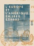 Dominique Dufour Pradt - L'Europe et l'Amérique en 1822 et 1823.